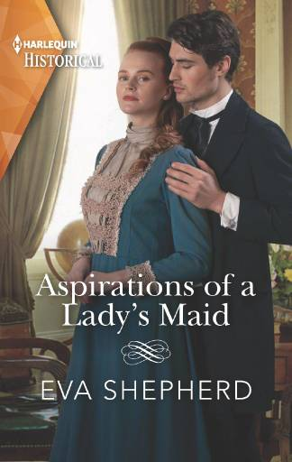 ASPIRATIONS OF A LADY'S MAID BY EVA SHEPHERD